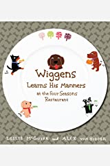 Wiggens Learns His Manners at the Four Seasons Restaurant Hardcover