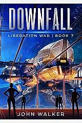 Downfall: Liberation War Book 7 Kindle Edition