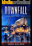 Downfall: Liberation War Book 7