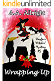 Wrapping Up (A Wayfair Witches' Cozy Mystery #5)
