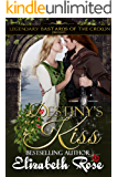 Destiny's Kiss: Prequel to the Legendary Bastards of the Crown Series