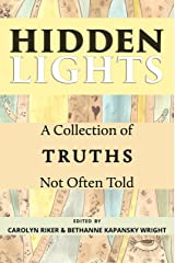 Hidden Lights: A Collection of Truths Not Often Told Kindle Edition