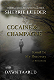 Cocaine & Champagne: Road To My Recovery