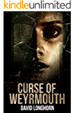 Curse of Weyrmouth (Curse of Weyrmouth Series Book 1)