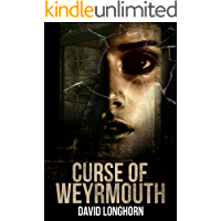 Curse of Weyrmouth: Paranormal & Supernatural Horror Story with Scary Ghosts (Curse of Weyrmouth Series Book 1)