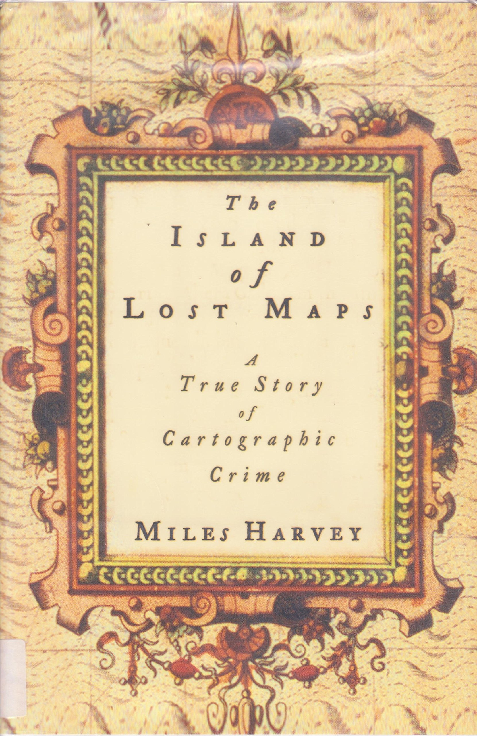 The Island of Lost Maps: A True Story of Cartographic Crime ebook
