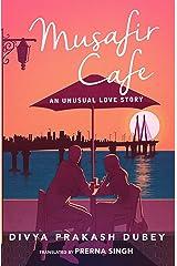 Musafir Cafe: An Unusual Love Story Kindle Edition
