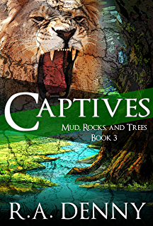 Captives (Mud, Rocks, and Trees Book 3)