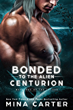 Bonded To The Alien Centurion (Warriors of the Lathar Book 7) (English Edition)