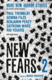 2: New Fears II - Brand New Horror Stories by Masters of the Macabre