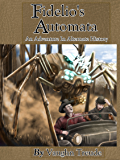 Fidelio's Automata: An Adventure in Alternate History (The Tarantela Trilogy Book 1)