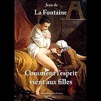 Comment l'esprit vient aux filles: Contes libertins (Folio t. 4844)