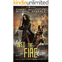 Into The Fire: Age Of Madness - A Kurtherian Gambit Series (The Caitlin Chronicles Book 2)