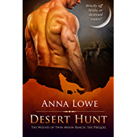 Desert Hunt: the Wolves of Twin Moon Ranch
