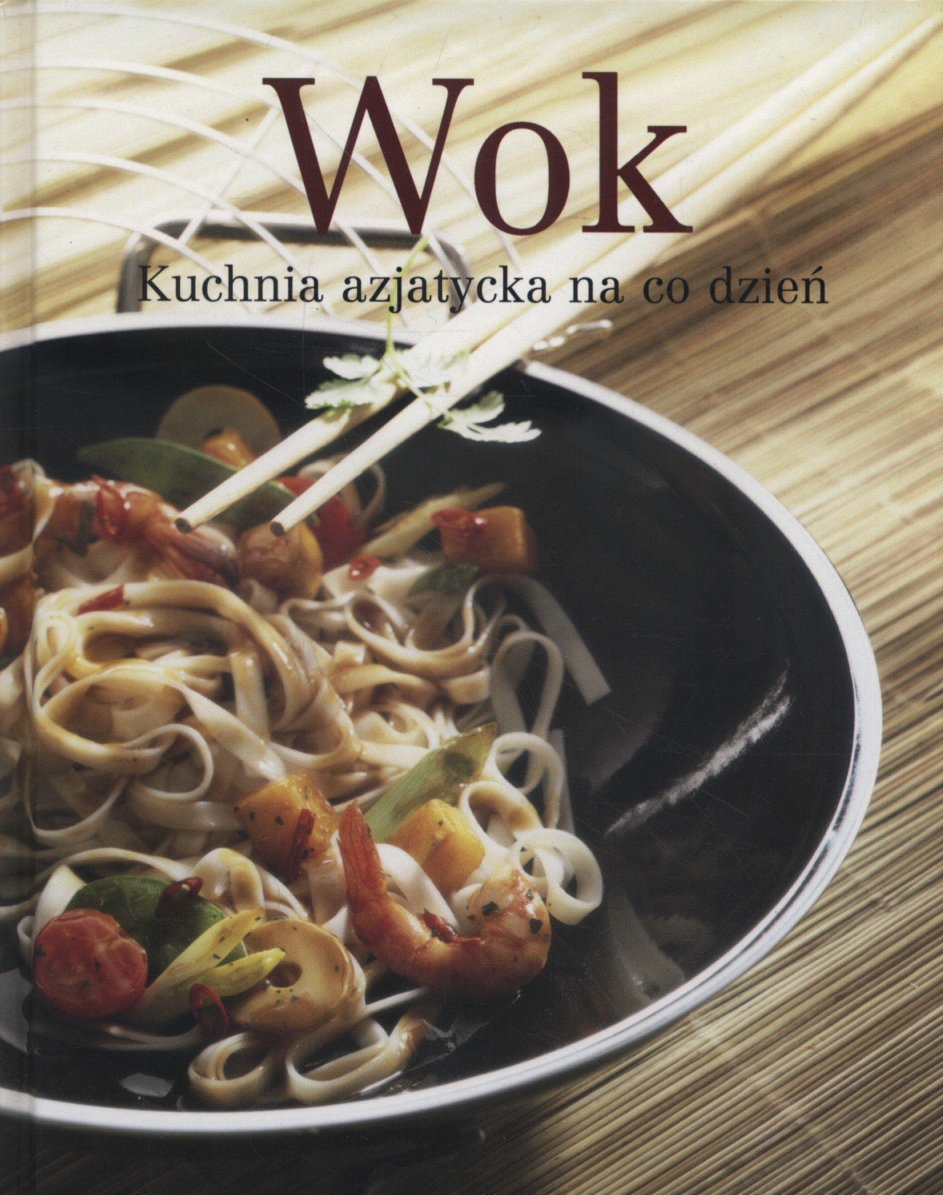 Wok Kuchnia Azjatycka Na Co Dzien Amazoncouk