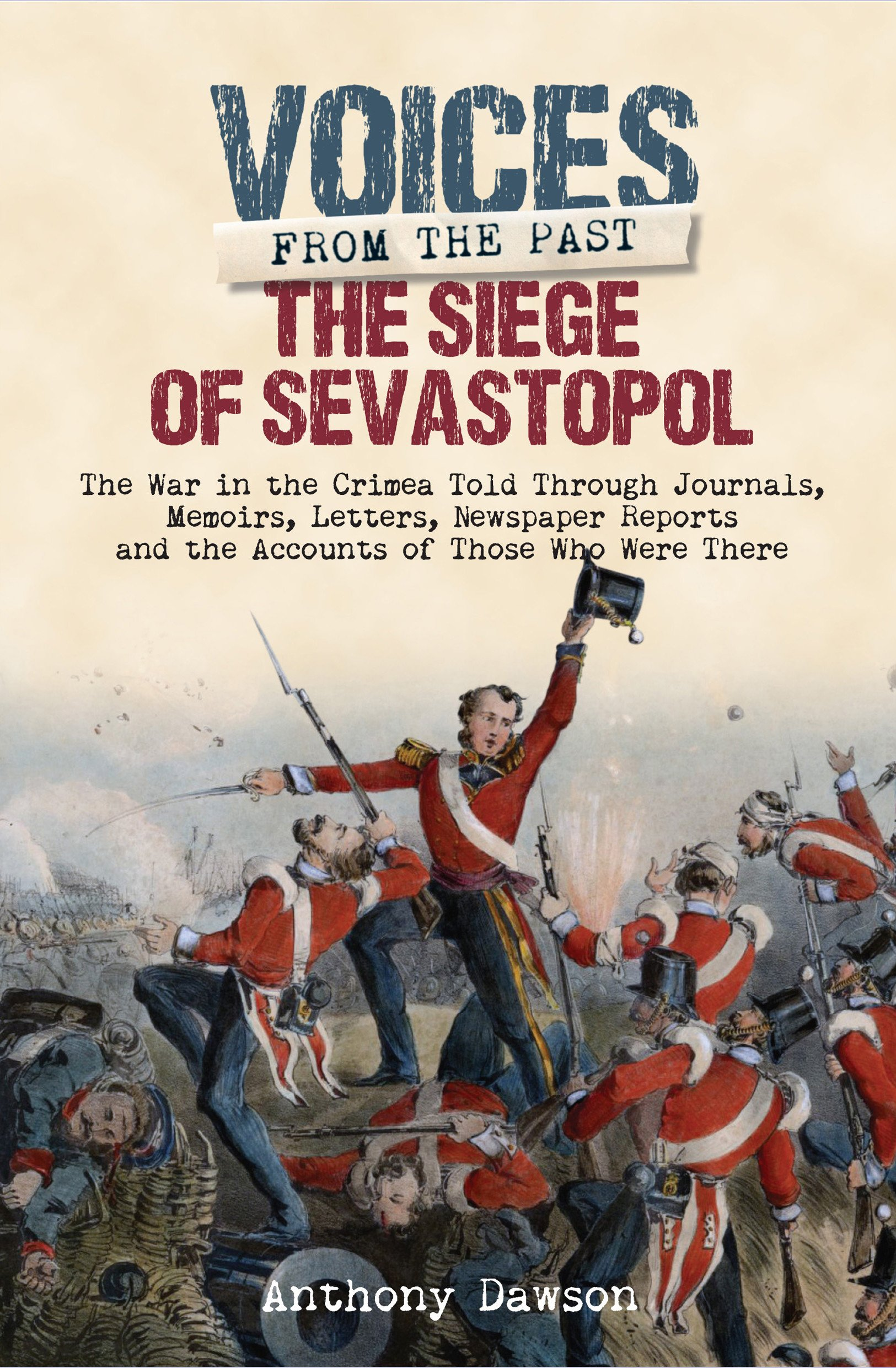 The Siege Of Sevastopol 1854 1855 The War In The Crimea Told