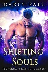 Shifting Souls (A Paranormal Military Romance) (Supernatural Renegades Book 3) Kindle Edition