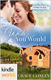 St. Helena Vineyard Series: Wish You Would (Kindle Worlds Novella)