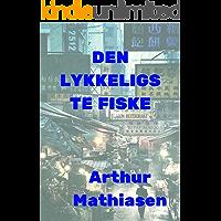 Den Lykkeligste Fiske (Danish Edition)