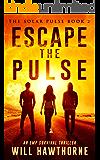 Escape the Pulse: An EMP Survival Thriller (The Solar Pulse Book 2)