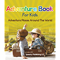 Adventure Book For Kids: Adventure Places Around The World (English Edition)