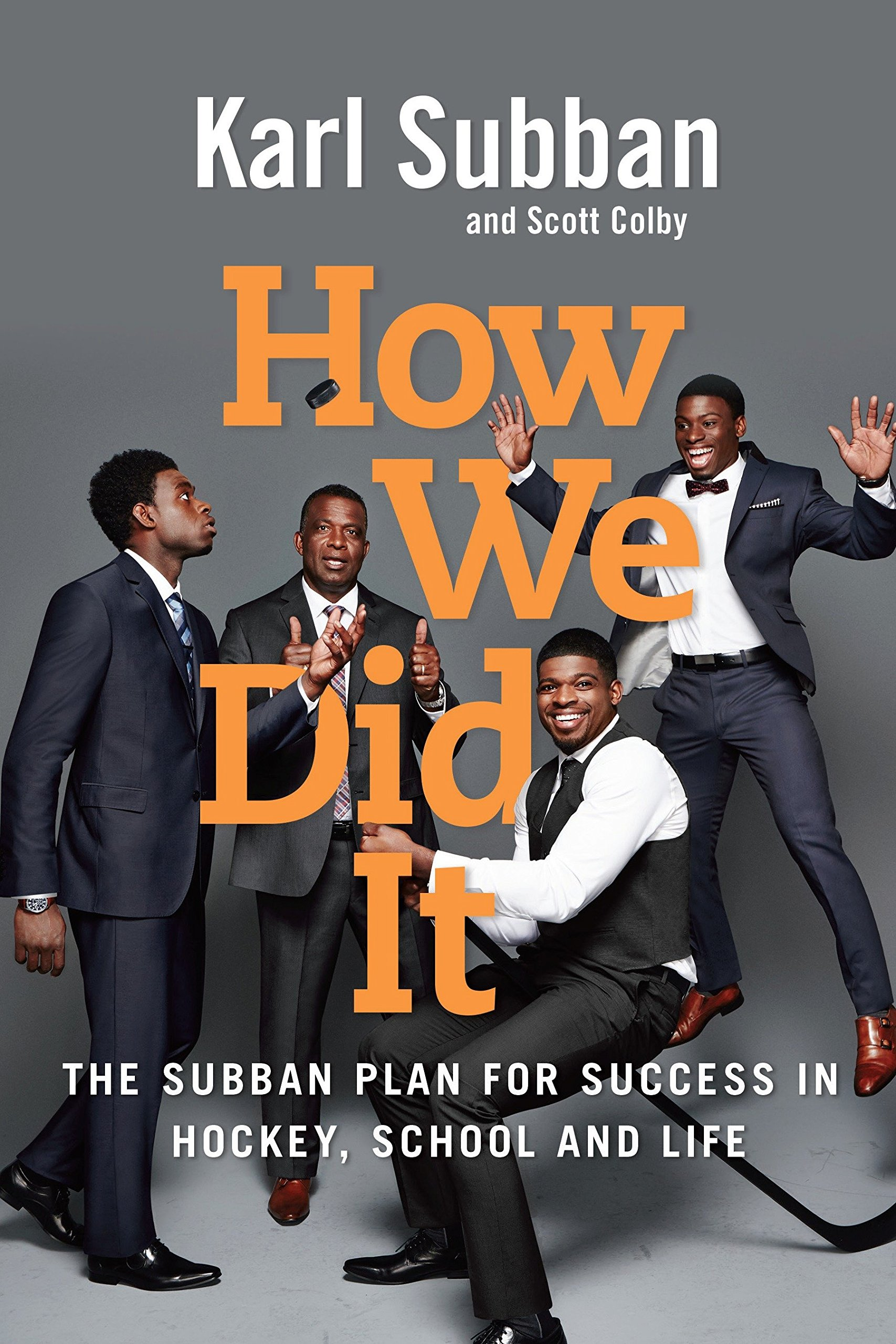 How We Did It: The Subban Plan for Success in Hockey, School and Life Hardcover – October 3, 2017 Karl Subban Scott Colby Random House Canada 0345816714