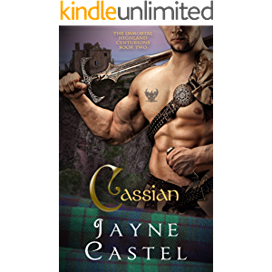 Cassian: A Medieval Scottish Romance (The Immortal Highland Centurions Book 2)