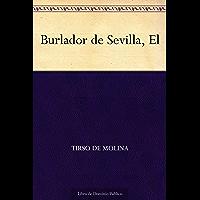 Burlador de Sevilla, El (Spanish Edition)