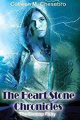 The Heart Stone Chronicles ~ The Swamp Fairy Kindle Edition