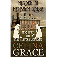 Murder at Merisham Lodge: Miss Hart and Miss Hunter Investigate: Book 1 (English Edition)