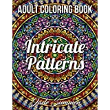 Intricate Patterns: An Adult Coloring Book with 50 Detailed Pattern Designs for Relaxation and Stress Relief (Intricate Color