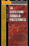 La questione israelo-palestinese (L'ora di storia Vol. 6)