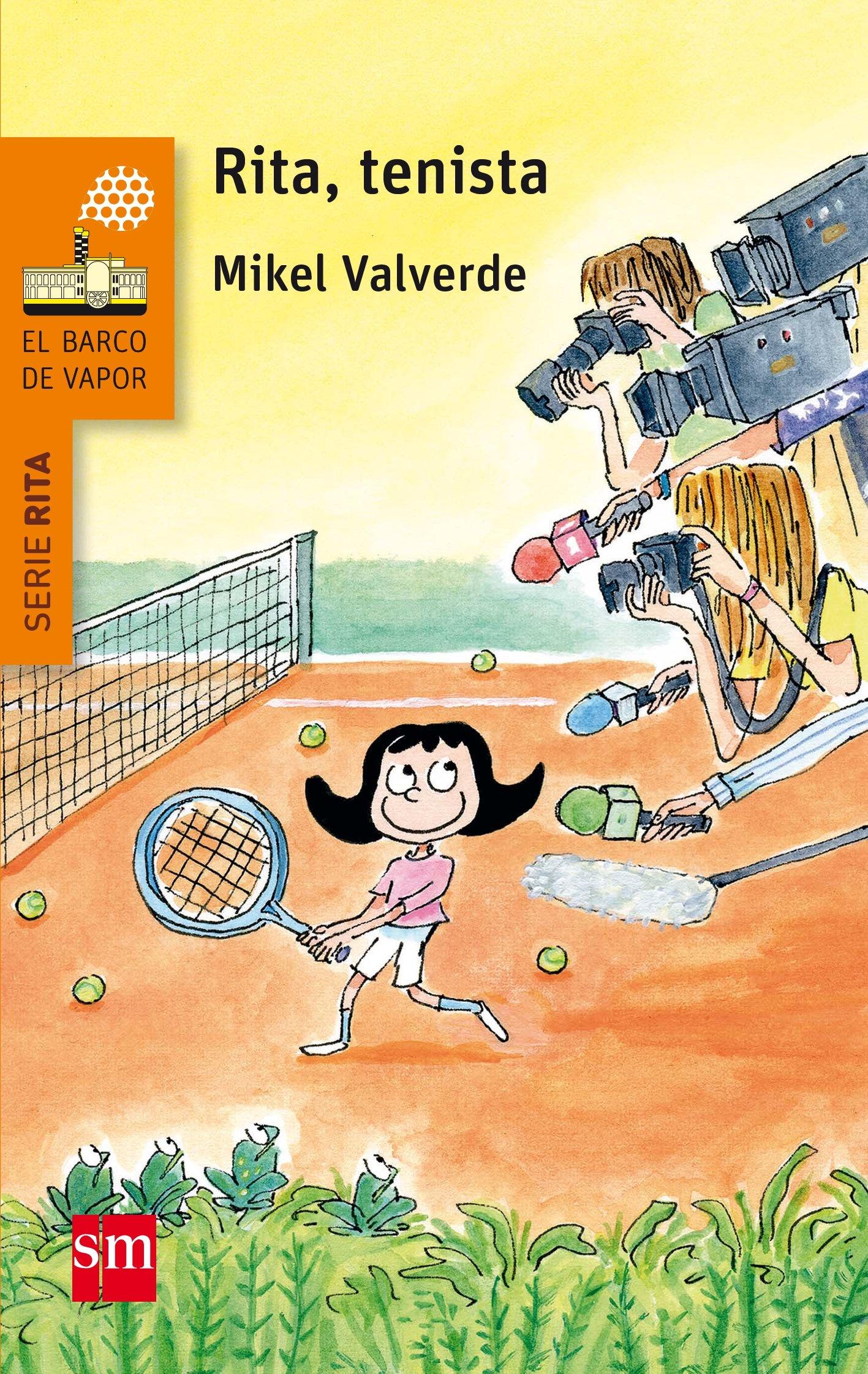 Rita tenista (Barco de Vapor Naranja): Amazon.es: Mikel Valverde Tejedor: Libros