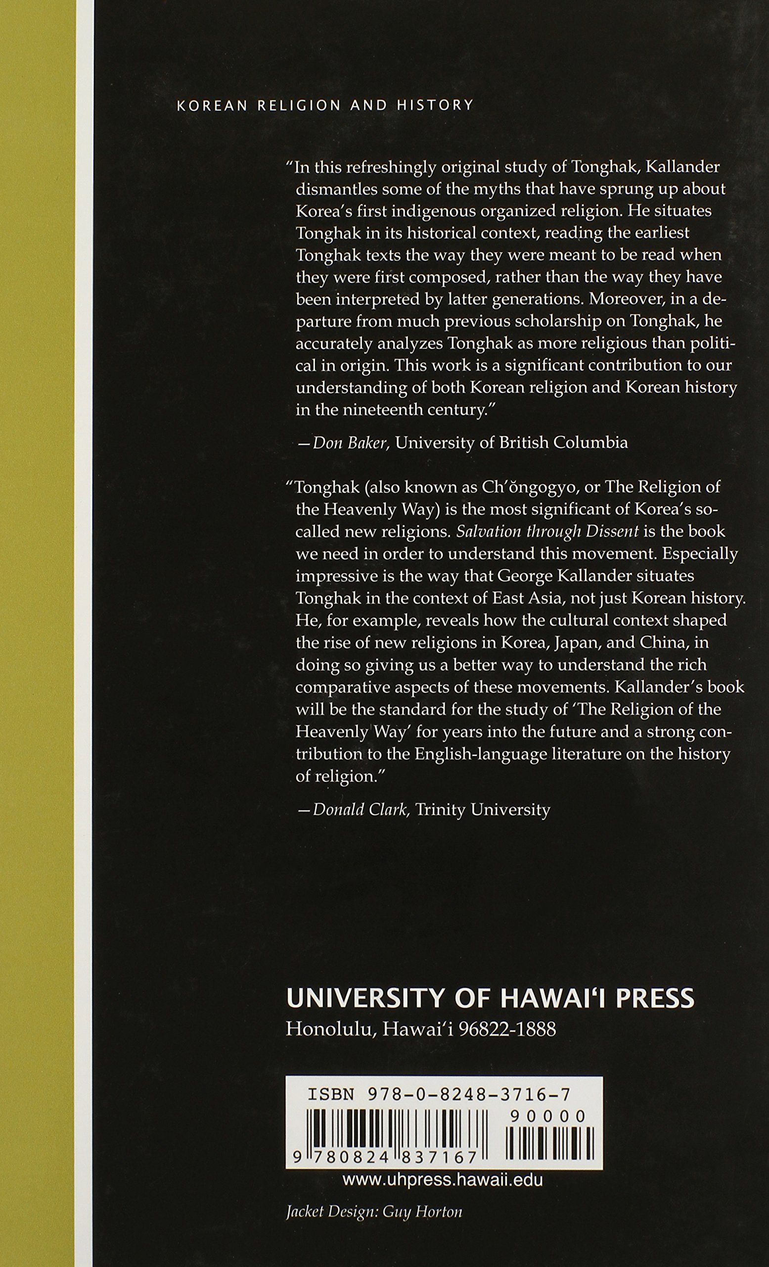 Salvation through Dissent: Tonghak Heterodoxy and Early Modern Korea  (Korean Classics Library: Philosophy and Religion): George L. Kallander, ...
