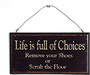 NIKKY HOME Life is Full of Choices Remove Your Shoes Or Scrub The Floor Wooden Wall Decorative Sign 9.82 x 0.37 x 5.3 Inches Black