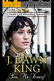 Yes, Mr. Darcy: A Pride and Prejudice Novella (English Edition)