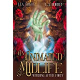 An Animated Midlife: A Paranormal Women's Fiction Novel (Witching After Forty Book 8)