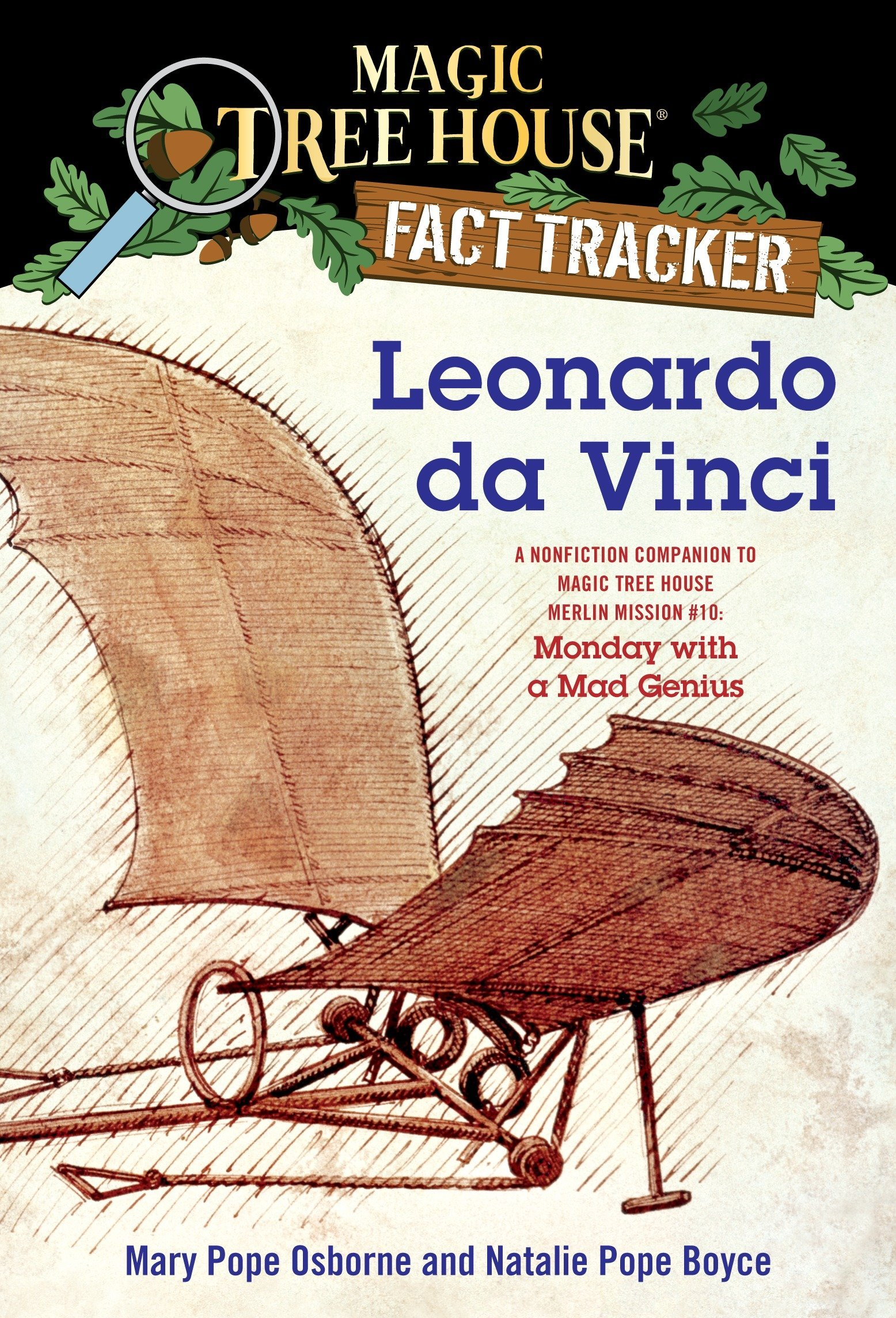 Leonardo da Vinci: A Nonfiction Companion to Magic Tree House Merlin  Mission #10: Monday with a Mad Genius: Mary Pope Osborne, Natalie Pope  Boyce, ...