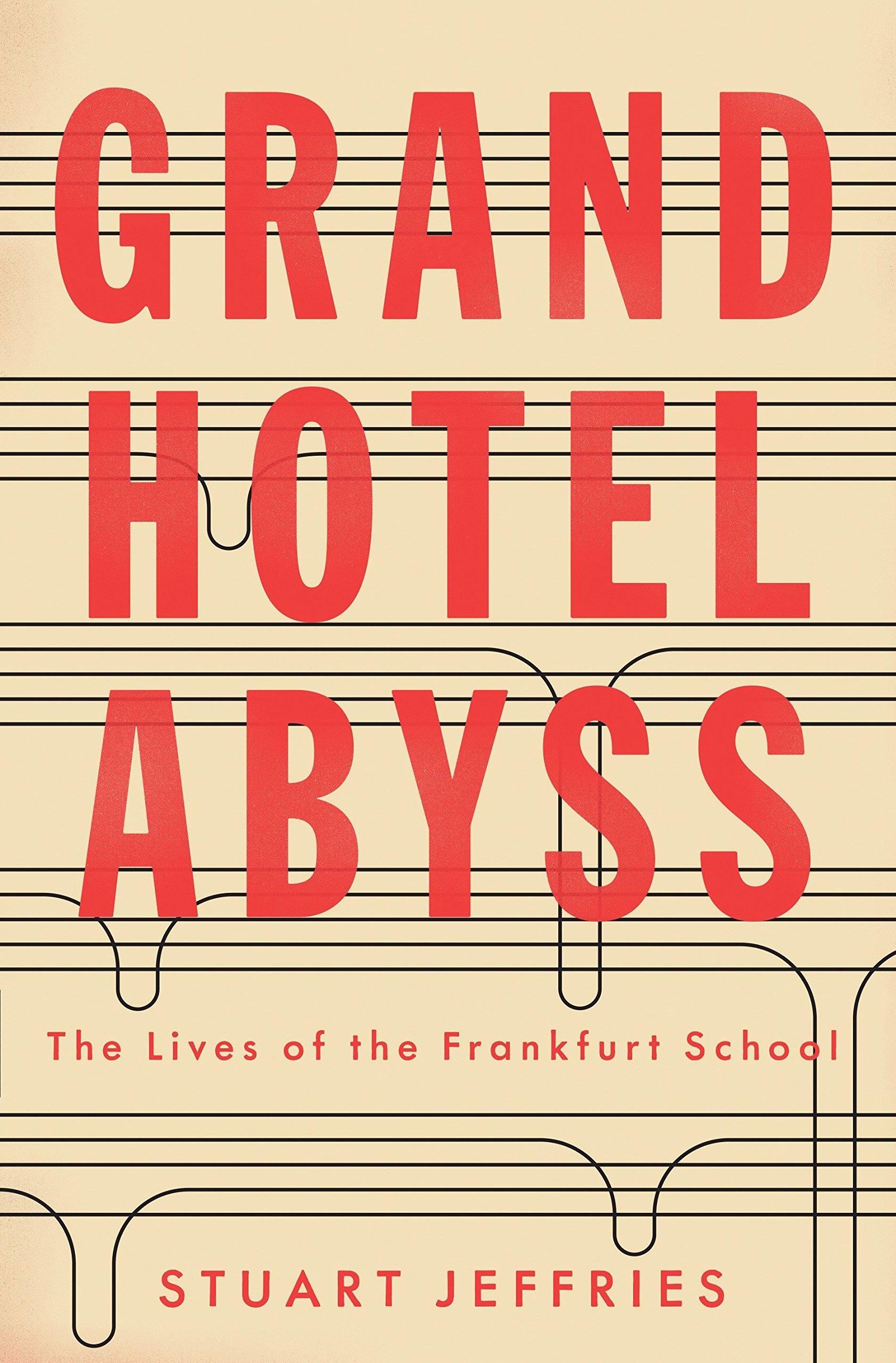 Grand Hotel Abyss The Lives Of The Frankfurt School Amazon De Jeffries Stuart Fremdsprachige Bucher