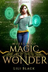 The Italy Incident: Level One (Museum of Magic, Mayhem, and Wonder Book 1) Kindle Edition