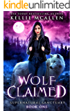 Wolf Claimed: A Werewolf Shifter Romance (Supernatural Sanctuary Book 1)
