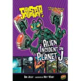 Alien Incident on Planet J: Book 8 (Twisted Journeys ®)