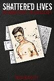 Becoming Henry: The Manuscript: Shattered Lives (Shattered Lives Graphic Novel Book 0)