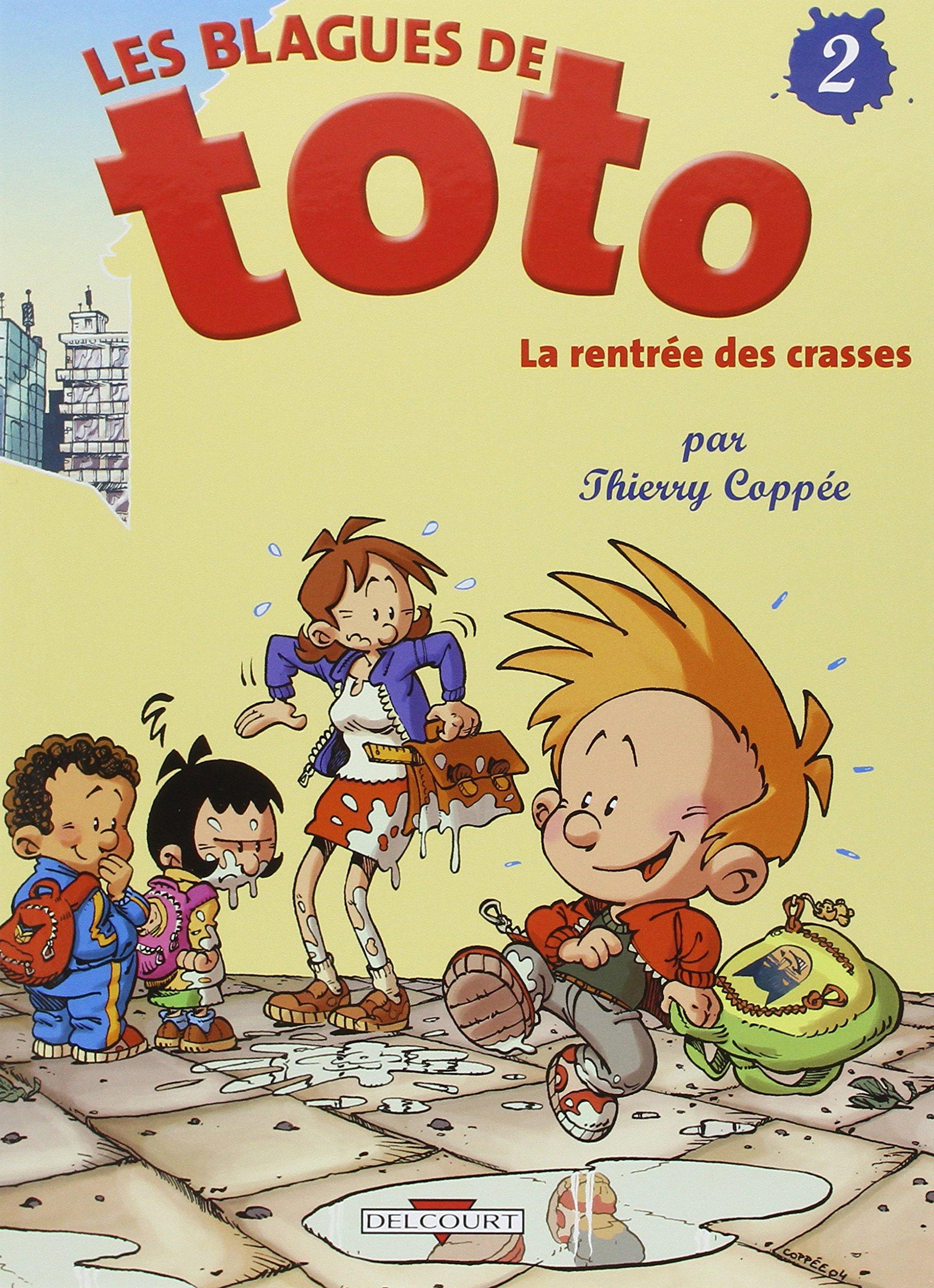Les Blagues de Toto, tome 2 : La Rentrée des crasses Relié – 1 septembre 2004 Thierry Coppée DELCOURT 2847895132 379782847895131