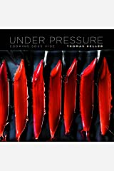 Under Pressure: Cooking Sous Vide (The Thomas Keller Library) Kindle Edition