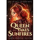 Queen Takes Sunfires Book 1: A Their Vampire Queen novel