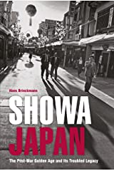 Showa Japan: The Post-War Golden Age and Its Troubled Legacy Kindle Edition