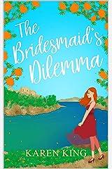 The Bridesmaid's Dilemma: A sparkly romantic read from sunny Majorca Kindle Edition