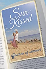Sun-Kissed: Effusions of Summer Kindle Edition
