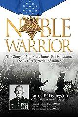 Noble Warrior: The Story of Maj. Gen. James E. Livingston, USMC (Ret.), Medal of Honor Hardcover